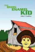 The Green Enamel Kid - Godfrey, John
