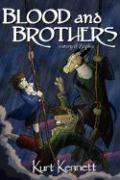 Blood and Brothers - Kennett, Kurt