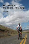 Road Riding in the Columbia River Gorge - Bogard, Clint