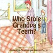 Who Stole Grandpa's Teeth? - Rankine-Van Wassenhoven, Jacqueline
