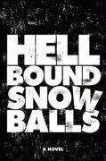 Hellbound Snowballs - Callahan, Rob