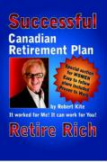 Robert Kite's Successful the Canadian Retirement Plan - Kite, Robert