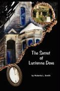The Secret of Lucianne Dove - Smith, Roberta