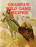 Grampa's Wild Game Recipes - Davis, Grampa