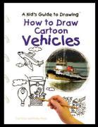 How to Draw Cartoon Vehicles - Visca, Curt