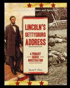 Lincoln's Gettysburg Address: A Primary Source Investigation - Olson, Steven