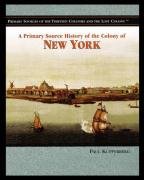 A Primary Source History of the Colony of New York - Kupperberg, Paul