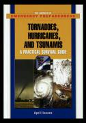 Tornadoes, Hurricanes, and Tsunamis: A Practical Survival Guide - Isaacs, April