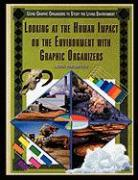 Looking at the Human Impact on the Environment with Graphic Organizers - Porterfield, Jason