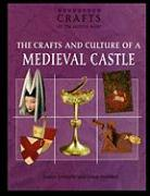 The Crafts and Culture of a Medieval Castle - Jovinelly, Joann
