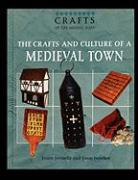 The Crafts and Culture of a Medieval Town - Jovinelly, Joann