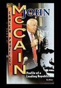 John McCain: Profile of a Leading Republican - Wizner, Kira