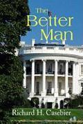 The Better Man - Casebier, Richard H.