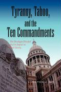 Tyranny, Taboo, and the Ten Commandments - Bik, Hilton J.