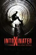 Intoxinated - Biffert, Kenton E.