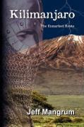Kilimanjaro ''The Unmarked Route'' - Mangrum, Jeff