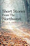 Short Stories from the Northwest - Coryell, Kelly