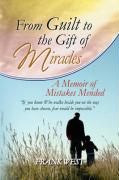 From Guilt to the Gift of Miracles - West, Frank