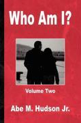 Who Am I? - Hudson, Abe Jr.
