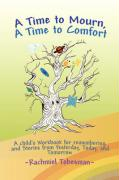 A Time to Mourn, a Time to Comfort - Tobesman, Rabbi Rachmiel