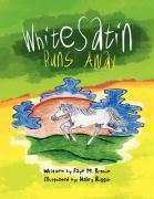 White Satin Runs Away - Brown, Faye M.
