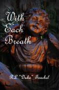 With Each Breath - Tirschel, R. L. ''Duke''
