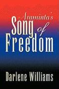 Araminta's Song of Freedom - Williams, Darlene