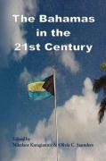 The Bahamas in the 21st Century - Karagiannis, Nikolaos; Saunders, Olivia C.
