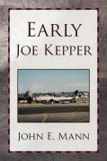 Early Joe Kepper - Mann, John E.