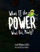 What If the Power Went Out, Monty? - McMichael, Leslie Ph. D.