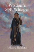 Wisdom's Soft Whisper - Baldour, Wizard