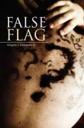 False Flag - Fernandez, Gregory J. , Jr.