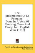 The Masterpieces of La Fontaine: Done in a Vein of Phrasing, Terse and Fancy, Into English Verse (1916) - De La Fontaine, Jean Dehookham Paul
