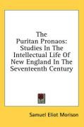 The Puritan Pronaos: Studies in the Intellectual Life of New England in the Seventeenth Century - Morison, Samuel Eliot