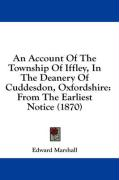 An Account of the Township of Iffley, in the Deanery of Cuddesdon, Oxfordshire: From the Earliest Notice (1870) - Marshall, Edward