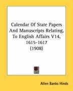 Calendar of State Papers and Manuscripts Relating, to English Affairs V14, 1615-1617 (1908)