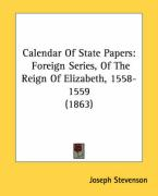 Calendar of State Papers: Foreign Series, of the Reign of Elizabeth, 1558-1559 (1863)