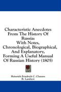 Characteristic Anecdotes from the History of Russia: With Notes, Chronological, Biographical, and Explanatory, Forming a Useful Manual of Russian Hist - Clausen, Heinrich Friedrich C.
