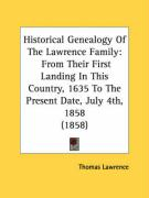 Historical Genealogy of the Lawrence Family: From Their First Landing in This Country, 1635 to the Present Date, July 4th, 1858 (1858) - Lawrence, Thomas
