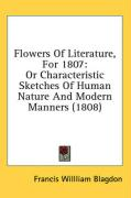 Flowers of Literature, for 1807: Or Characteristic Sketches of Human Nature and Modern Manners (1808) - Blagdon, Francis Willliam