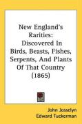 New England's Rarities: Discovered in Birds, Beasts, Fishes, Serpents, and Plants of That Country (1865) - Josselyn, John