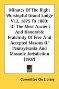 Minutes of the Right Worshipful Grand Lodge V12, 1875 to 1880: Of the Most Ancient and Honorable Fraternity of Free and Accepted Masons of Pennsylvani - Committee on Library, On Library