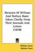 Memoirs of William and Nathan Hunt: Taken Chiefly from Their Journals and Letters (1858) - Hunt, William; Hunt, Nathan
