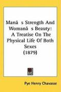 Man[s Strength and Woman[s Beauty: A Treatise on the Physical Life of Both Sexes (1879) - Chavasse, Pye Henry