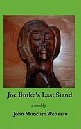 Joe Burke's Last Stand - Wetterau, John Moncure