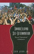 Toward Filipino Self-Determination: Beyond Transnational Globalization - Juan, E. San, Jr.