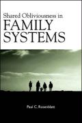 Shared Obliviousness in Family Systems - Rosenblatt, Paul C.