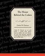 The House Behind the Cedars - Chesnutt, Charles W.
