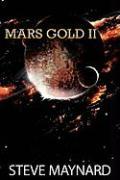 Mars Gold II - Maynard, Steve