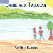 Jamie and Tallulah - Blumstein, Amy Beth